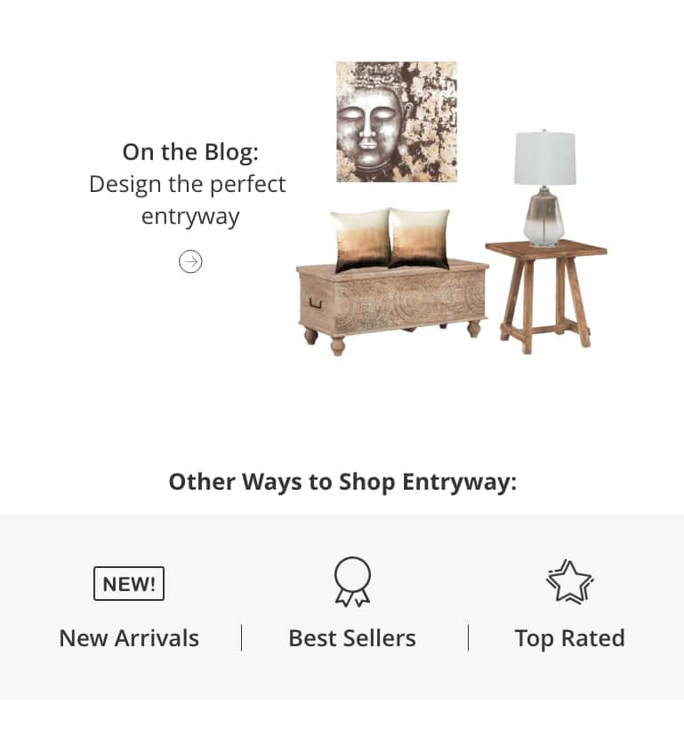 Design the perfect entryway, Entryway New Arrivals, Entryway Best Sellers, Entryway Top Rated