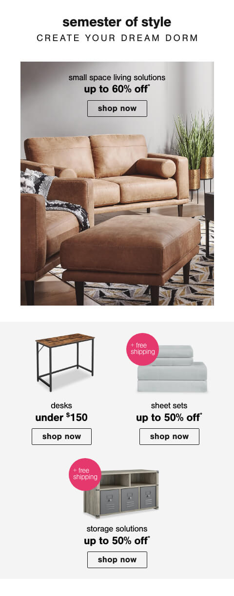 Shop All Back to Campus, Living Room Small Space Furniture up to 60% off!,End of Summer Storage Solutions Up to 50% off