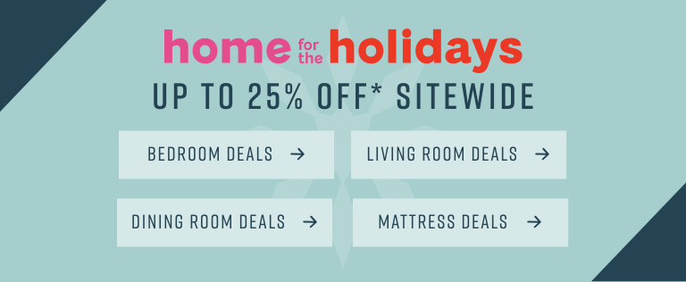 Home for the Holidays | Up to 25% Off* Sitewide