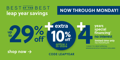 Best of the Best Sale! Save up to 25% off* + an Extra 10% with Code: BEST10 + 12 Months Special Financing! Online Only