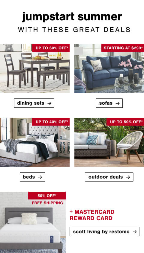 Scott Living by Restonic, Dining Sets, Sofas, Beds, Outdoor Deals