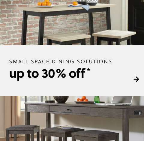 Small Space dining solutions up to 30% Off*