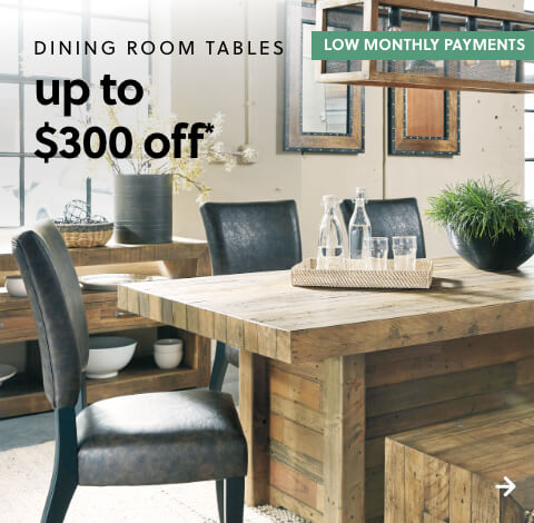 Dining Room Tables up to $300 Off*