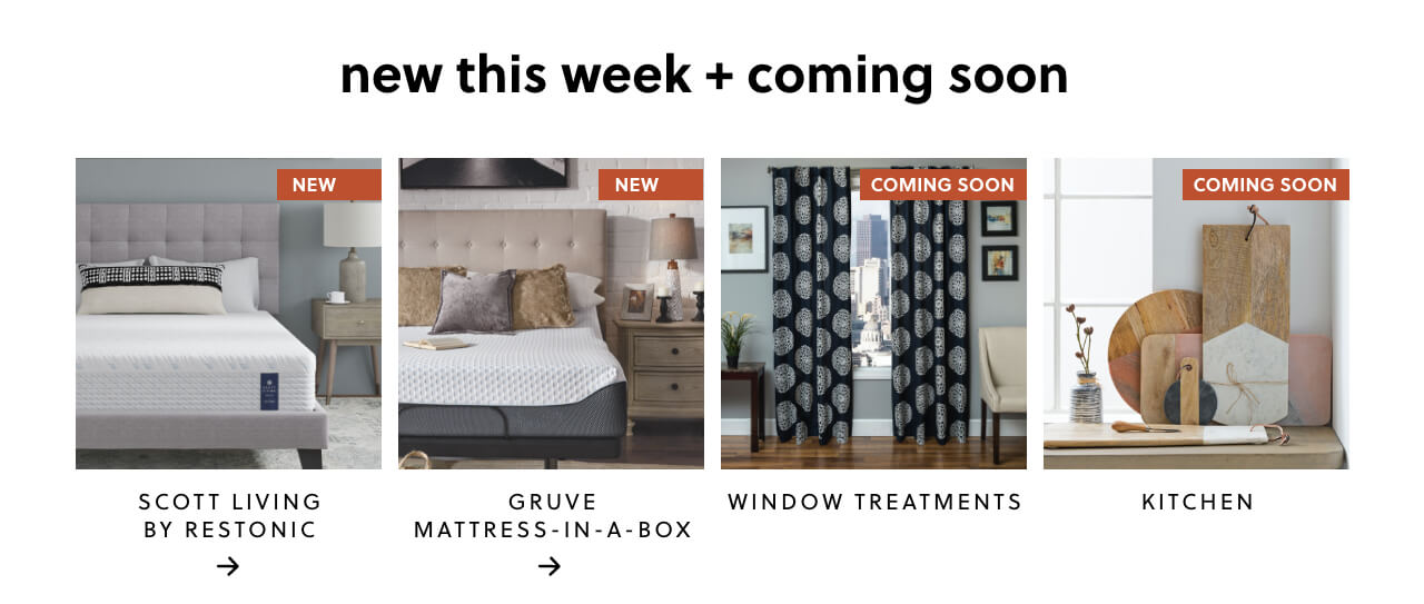 New This Week + Coming Soon: Scott Living by Restonic,Gruve Mattress-in-a-box,Window Treatments