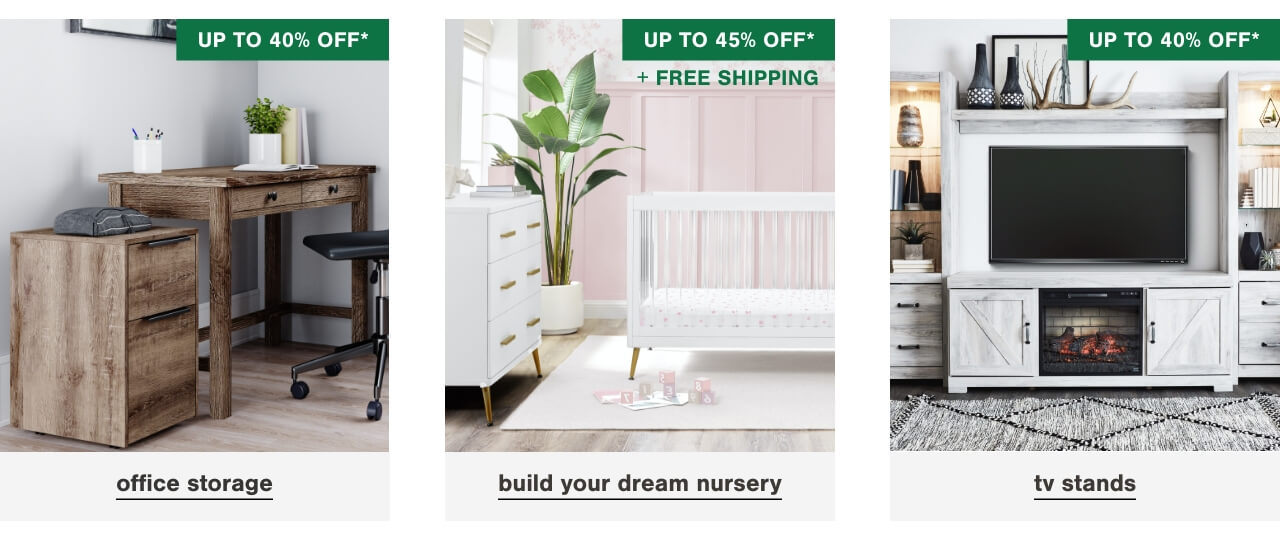 Office Storage up to 40% Off   ,  Dressers & Chests Up to 40% Off, TV Stands Up To 40% off