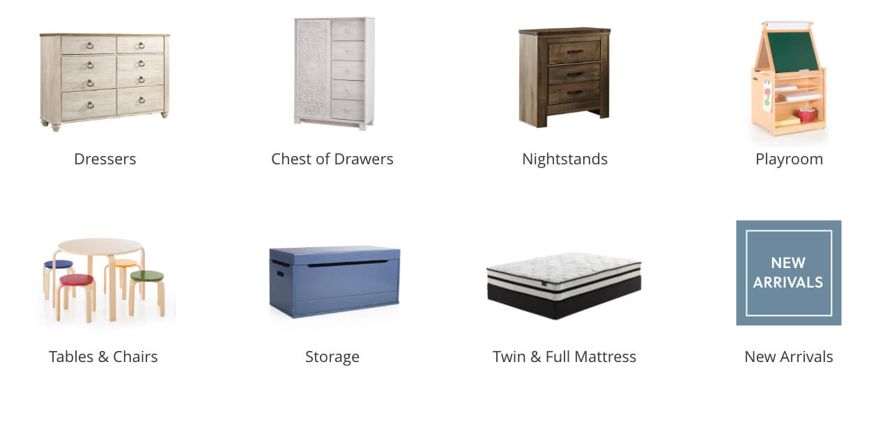 Kids Dressers, Kids Check of Drawers, Kids Nightstands, Kids Playroom, Kids Tables and Chairs, Kids Storage, Kids Twin and Full Mattress