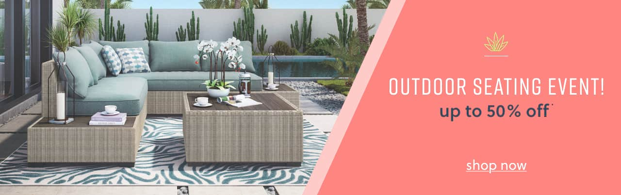 Limited Time Only! Shop our outdoor seating collection. Up to 50% off.