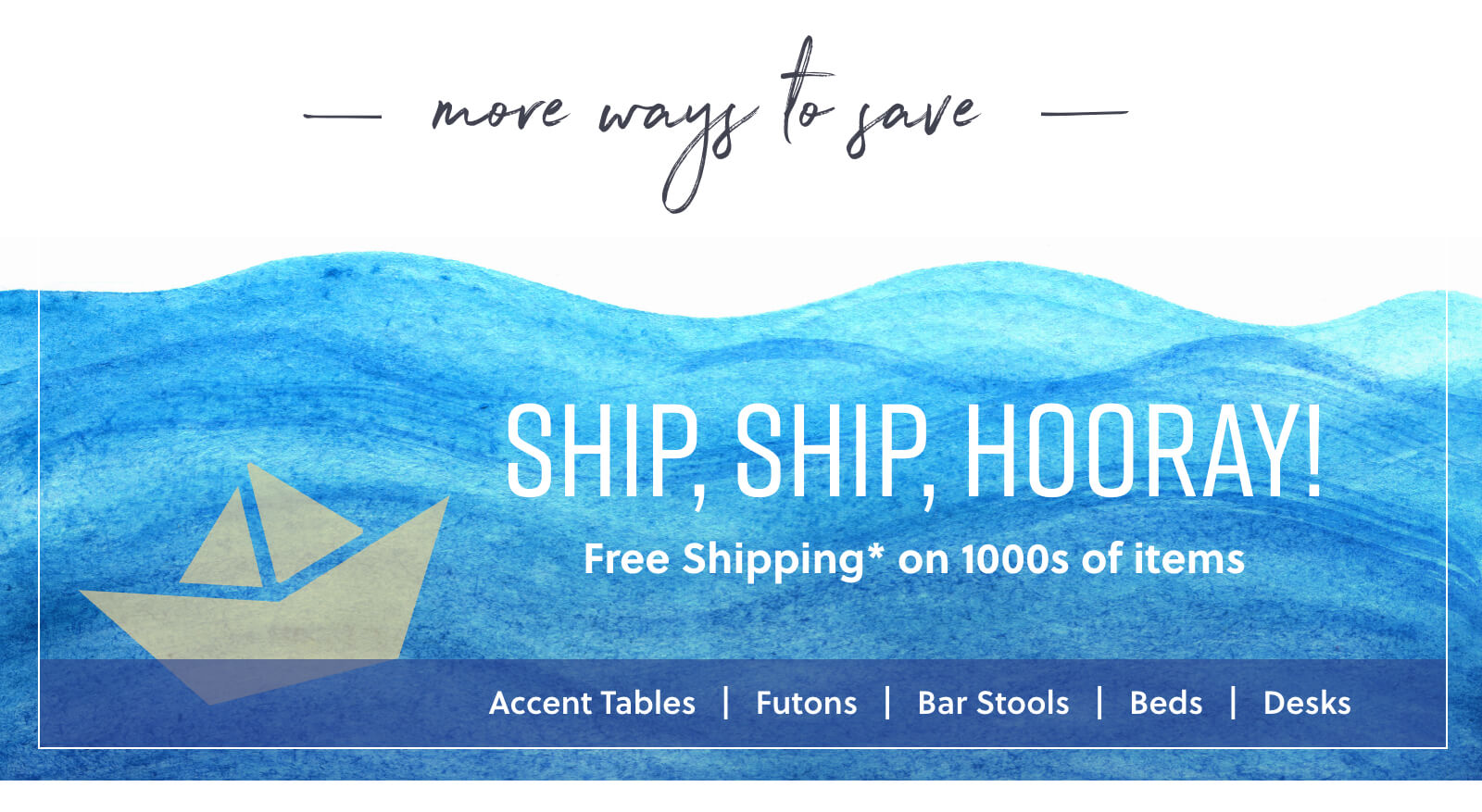 Free Shipping Accent Tables, Futons, Barstools, Beds, Desks