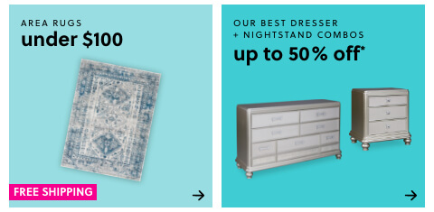 Our Best Dresser & Nightstand Combos Up to 50% Off , Area Rugs Under $100 + Free Shipping