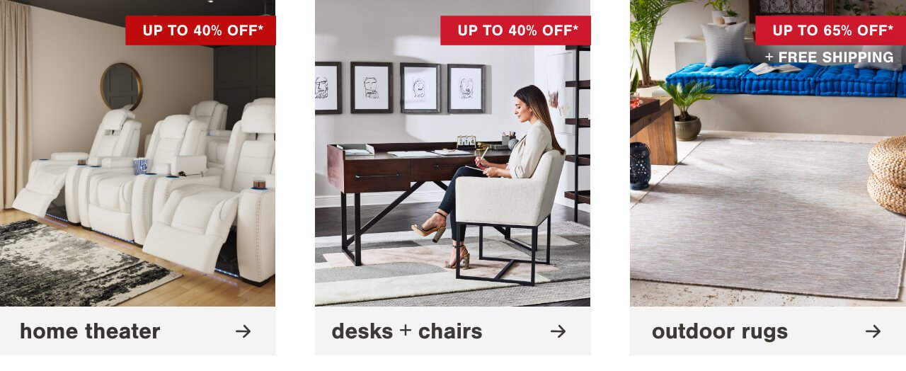 Escape Reality In Your Own Home Theater Up To 40% Off     ,Find the Perfect Pair- Office Desks and Chairs up to 40% Off       ,   Bring the Indoors Out with Indoor/Outdoor Rugs Up to 65% Off + Free Shipping
