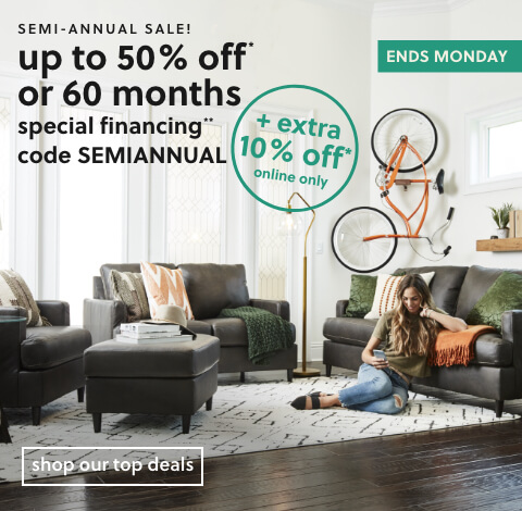 Semi-Annual Sale! Save up to 25% Off* OR 60 Months Special Financing**. $1499 Minimum Purchase Required. **Subject to Credit Approval. Equal Monthly Payments Required. Online Only.